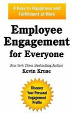 Employee Engagement for Everyone : 4 Keys to Happiness and Fulfillment at...