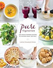 Pure Vegetarian: 108 Indian-Inspired Recipes to Nourish Body and Soul, Wennakosk