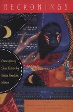 Reckonings : Contemporary Short Fiction by Native American Women (2008,...