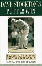 DAVE STOCKTON'S PUTT TO WIN: Secrets for Mastering the Other Game of Golf