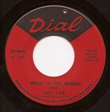 JOE TEX What In The World  Soul 45 on Dial  Listen
