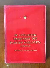 IX CONGRESSO NAZIONALE DEL PARTITO COMUNISTA CINESE Raccolta Documenti 1°Ediz.