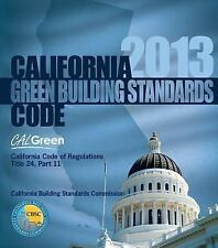 2013 California Green Building Standards Code, Title 24 Part 11 by ICC Staff...