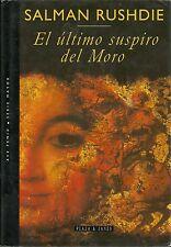 Salman Rushdie-El último suspiro del moro.Plaza & Janés.1995.