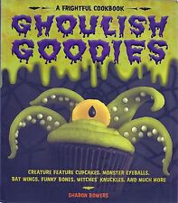 Ghoulish Goodies - A Frightful Cookbook - Scare up some Frightful Fun!!