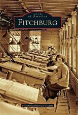 Fitchburg,MA (Images of America (Arcadia Publishing)) by Fitchburg Historical