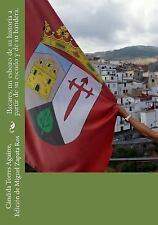 Bacares, un Esbozo de Su Historia a Partir de Su Escudo y de Su Bandera by...