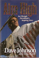Aim High : An Olympic Decathlete's Inspiring Story by Dave Johnson COLLECTIBLE