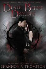 The Timely Death Trilogy: Death Before Daylight : Book Three of the Timely...