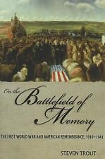 On the Battlefield of Memory: The First World War and American Remembrance, 1919