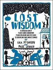 Lost Wisdom: A Celebration of Traditional Knowledge from Foraging and Festivals