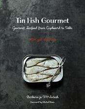 Tin Fish Gourmet : Gourmet Seafood from Cupboard to Table by Barbara-Jo...
