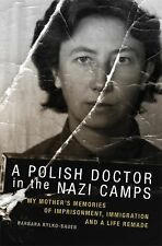2014-02-24, A Polish Doctor in the Nazi Camps: My Mother's Memories of Imprisonm
