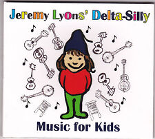 Jeremy Lyons' Delta-Silly - Music For Kids - CD (58006 2008 Jeremy Lyons U.S.A.)