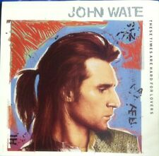 """JOHN WAITE """"THESE TIMES ARE HARD FOR LOVERS"""" 45 PS"""