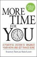 More Time for You : A Powerful System to Organize Your Work and Get Things...