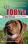 On Toby's Terms (A DOG BOOK WITH A SURPRISE HAPPY ENDING)-ExLibrary
