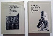 VI CONGRESSO INTERNAZIONALE DI EGITTOLOGIA atti _ 2 VOLUMI _ Storia _ 1992 -1993