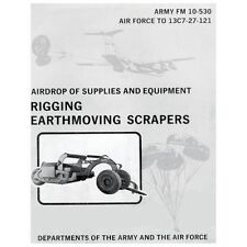 Airdrop of Supplies and Equipment: Rigging Earthmoving Scrapers (FM 10-530 /...
