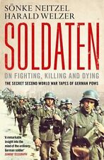 Soldaten: On Fighting, Killing and Dying: The Secret Second World War Tapes...