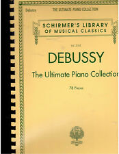 Debussy The Ultimate Piano Collection -  Schirmer- 78 Pieces