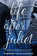 Life after Juliet by Shannon Lee Alexander (2016, Hardcover)