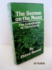 The Sermon On The Mount: The Constitution of Christianity by Eldred Stevens