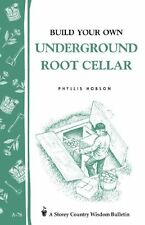 Build Your Own underground Root Cellar by Phyllis Hobson, (Paperback), Storey Pu