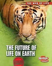The Future of Life on Earth (The Web of Life)
