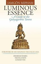 Luminous Essence: A Guide to the Guhyagarbha Tantra, Jamgon Mipham