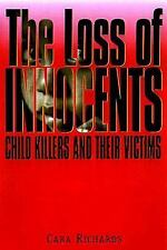 The Loss of Innocents: Child Killers and Their Victims
