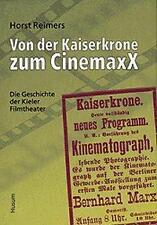 BUCH - Von der Kaiserkrone zum CinemaxX: Die Geschichte der Kieler Kinos - KIEL