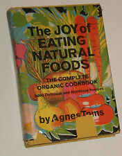 The Joy of Eating Natural Foods by Agnes Toms (Hardcover w/DJ) - 1971