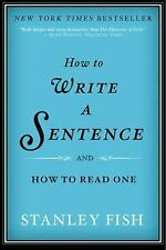 How to Write a Sentence: And How to Read One, Fish, Stanley, Good Book