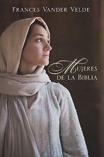Frances Vandervelde - Mujeres De La Biblia (2014) - Used - Trade Paper (Pap