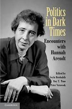 Politics in Dark Times : Encounters with Hannah Arendt (2010, Paperback)