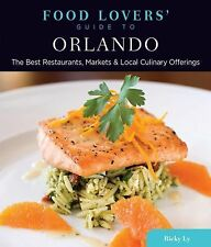 Food Lovers' Guide to® Orlando: The Best Restaurants, Markets & Local Culinary O