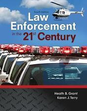Law Enforcement in the 21st Century by Heath Grant and Karen J. Terry (2016,...
