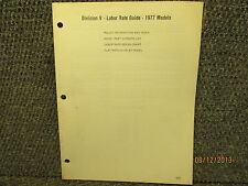 DIVISION V- LABOR RATE GUIDE 1977 77 MODELS POLICYS PART NUMBER HOUR CHART