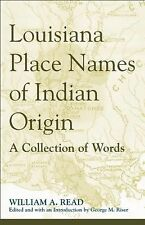 Louisiana Place Names of Indian Origin : A Collection of Words by William A....