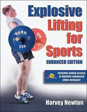 Explosive Lifting for Sports-Enhanced Edition by Harvey Newton (2010, Paperback)