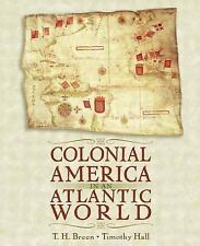 Colonial America in an Atlantic World by Timothy D. Hall and T. H. Breen...