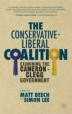 The Conservative-Liberal Coalition : Examining the Cameron-Clegg Government...
