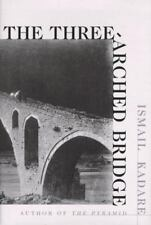 The Three-Arched Bridge Ismail Kadare Hardcover