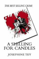 A Shilling for Candles : The Best Selling Crime by Josephine Tey (2015,...