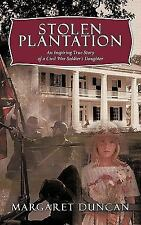Stolen Plantation : An Inspiring True Story of a Civil War Soldier's Daughter...