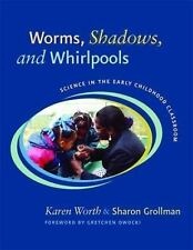 Worms, Shadows, and Whirlpools: Science in the Early Childhood Classroom, Sharon