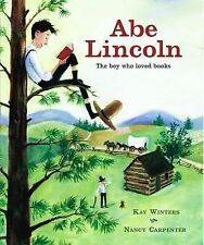 Abe Lincoln : The Boy Who Loved Books by Winters, Kay, Carpenter, Nancy