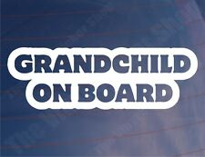 GRANDCHILD ON BOARD Funny Novelty Car/Van/Window/Bumper Vinyl Sticker/Decal