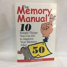 The Best Half of Life: The Memory Manual 10 Simple Things You Can Do to Improve